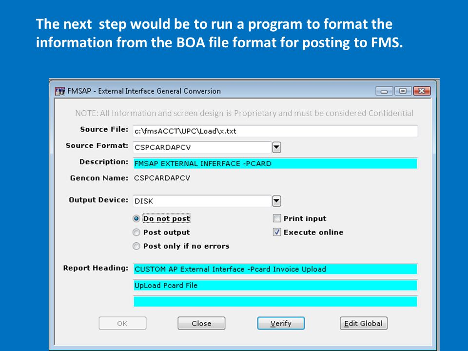 The next step would be to run a program to format the information from the BOA file format for posting to FMS.