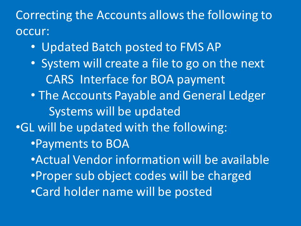 Correcting the Accounts allows the following to occur: