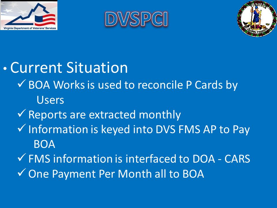 DVSPCI Current Situation BOA Works is used to reconcile P Cards by