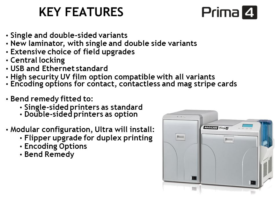 KEY FEATURES Single and double-sided variants