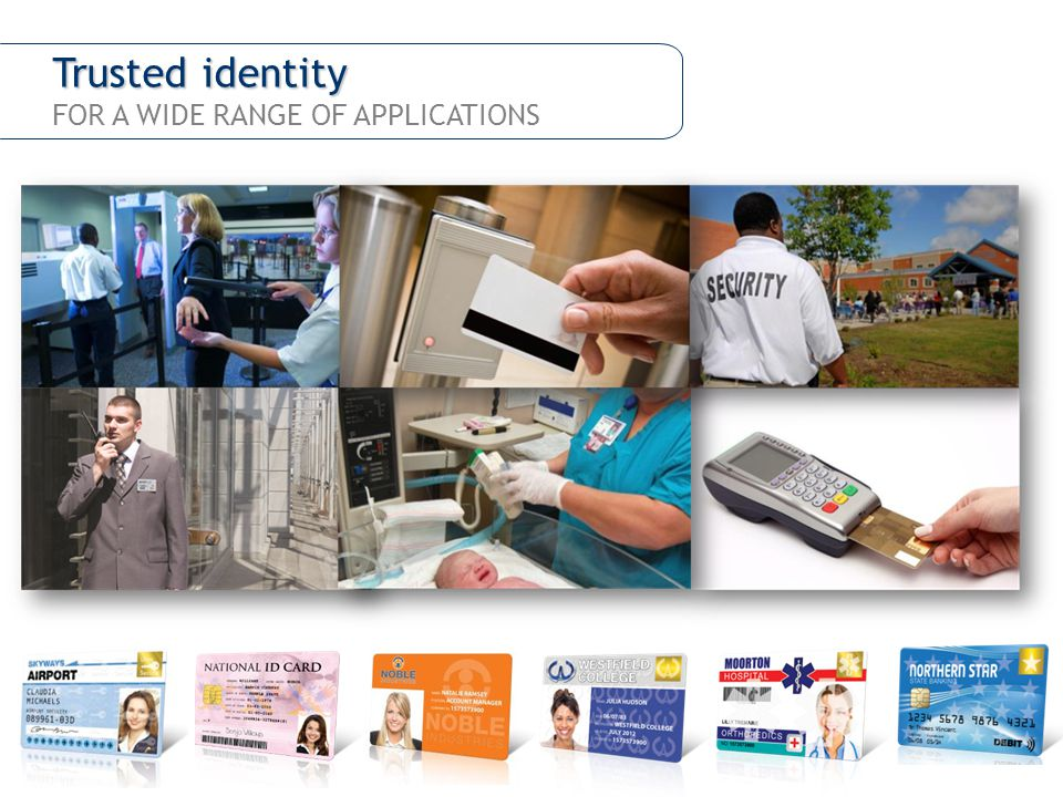 Trusted identity FOR A WIDE RANGE OF APPLICATIONS