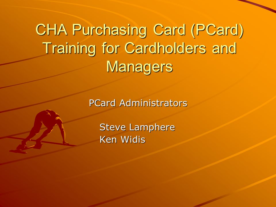 CHA Purchasing Card (PCard) Training for Cardholders and Managers