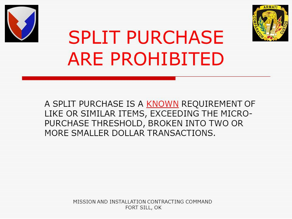 SPLIT PURCHASE ARE PROHIBITED