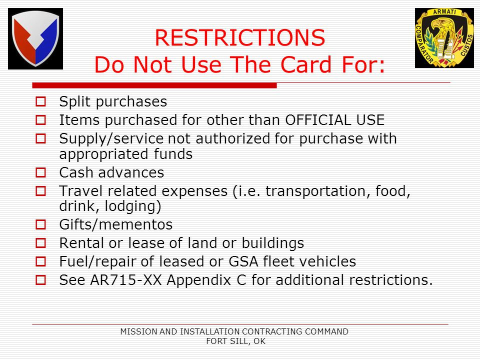 RESTRICTIONS Do Not Use The Card For: