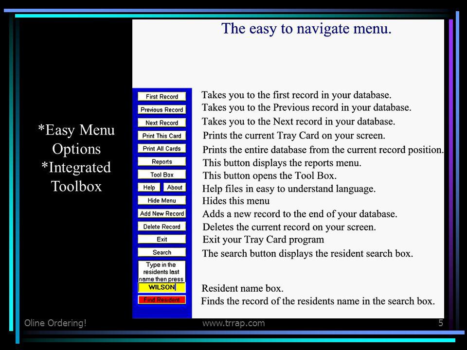 Navigation Easy Menu Options Integrated Toolbox Oline Ordering!