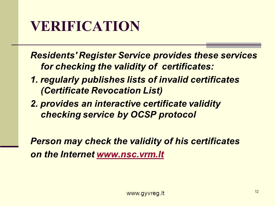 VERIFICATION Residents Register Service provides these services for checking the validity of certificates: