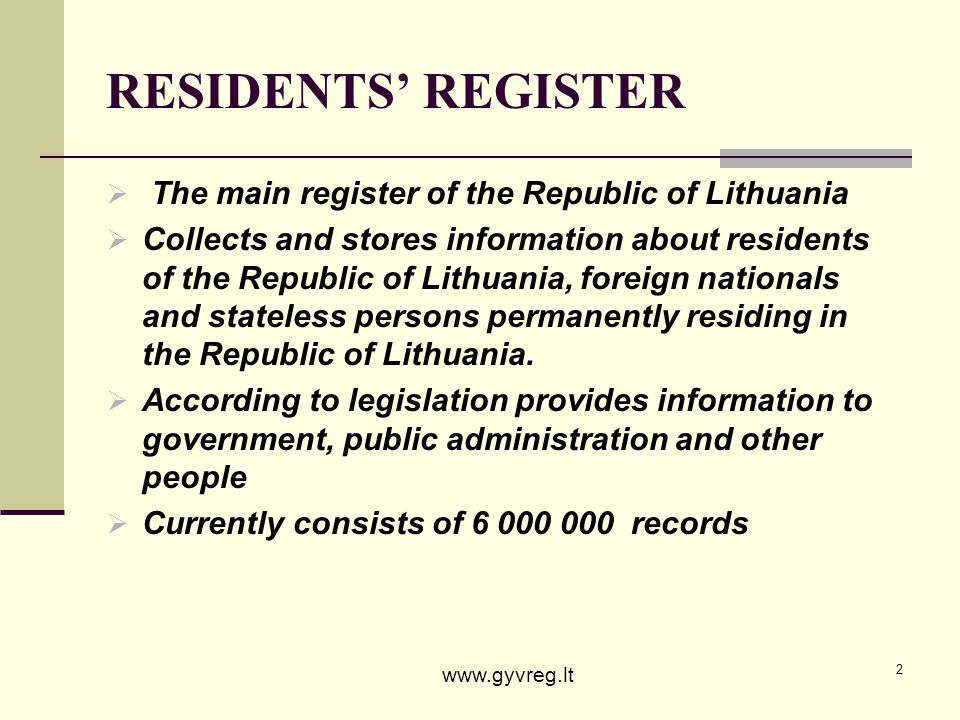RESIDENTS' REGISTER The main register of the Republic of Lithuania