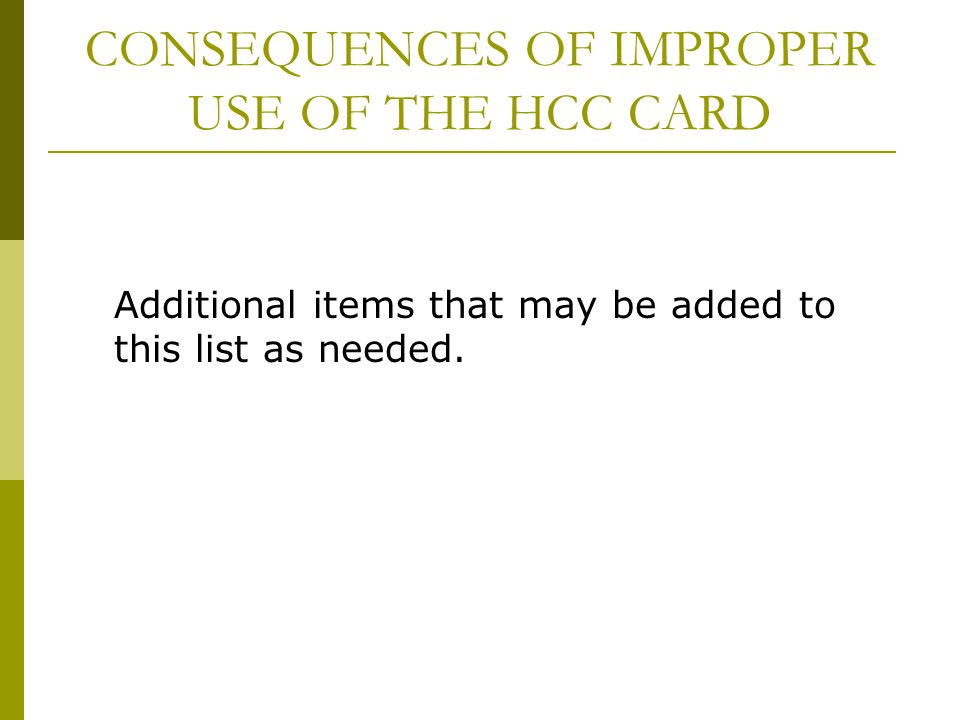 CONSEQUENCES OF IMPROPER USE OF THE HCC CARD
