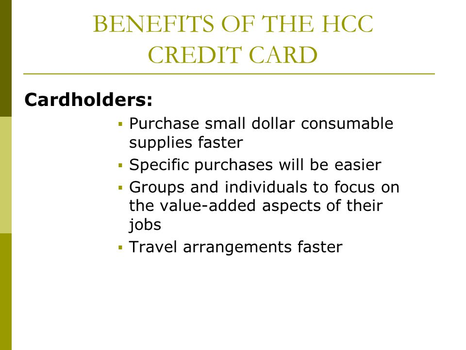 BENEFITS OF THE HCC CREDIT CARD