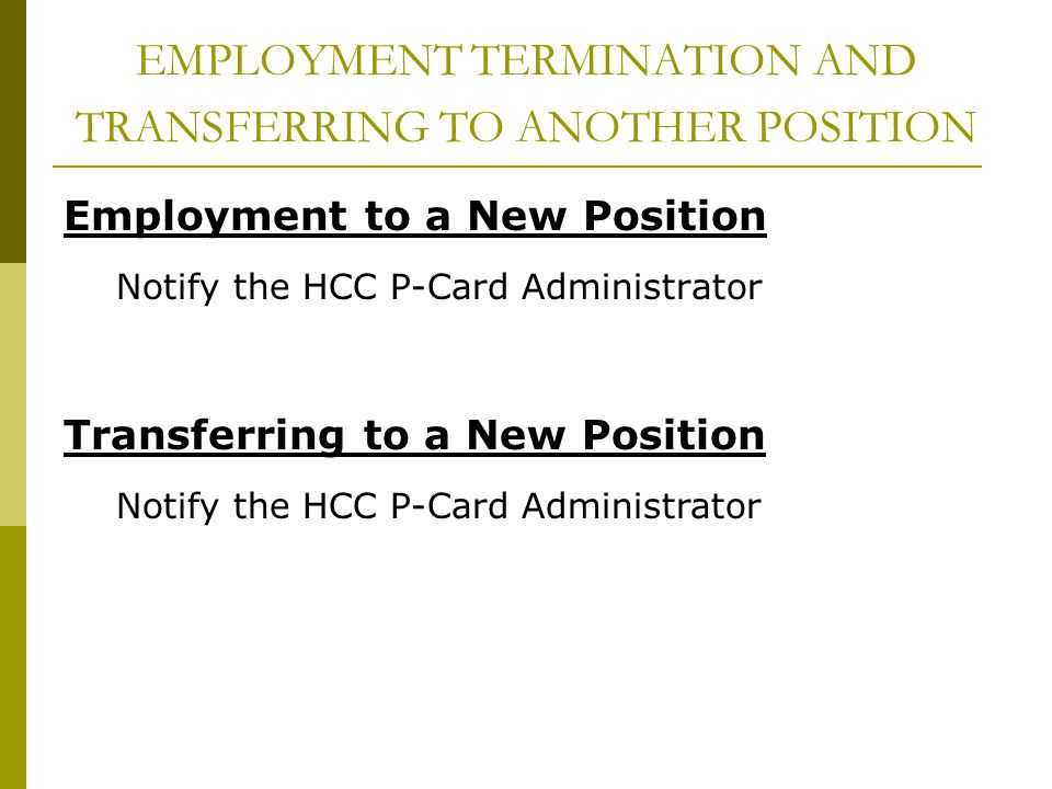EMPLOYMENT TERMINATION AND TRANSFERRING TO ANOTHER POSITION