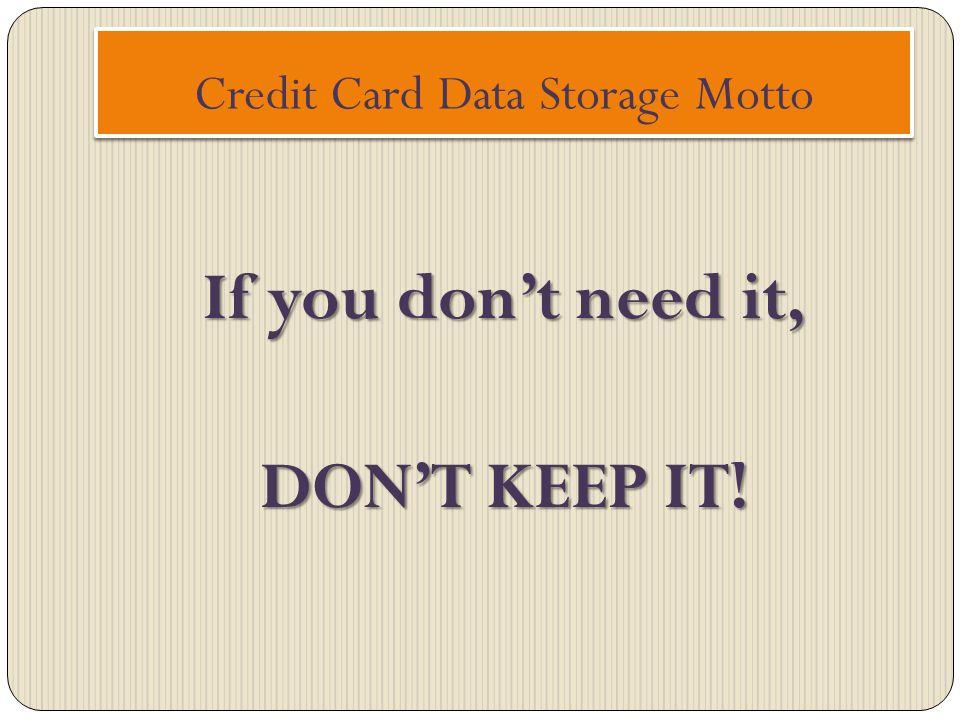 Credit Card Data Storage Motto