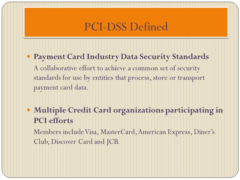 PCI-DSS Defined Payment Card Industry Data Security Standards