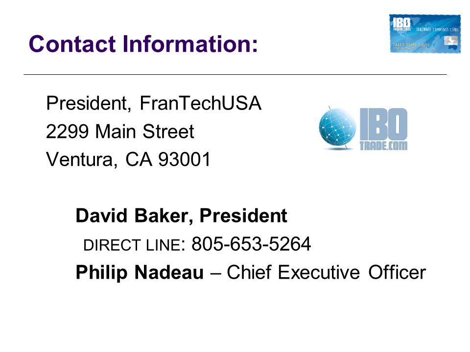 Contact Information: President, FranTechUSA. 2299 Main Street. Ventura, CA 93001. David Baker, President.