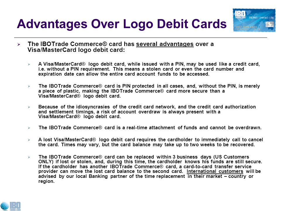 Advantages Over Logo Debit Cards