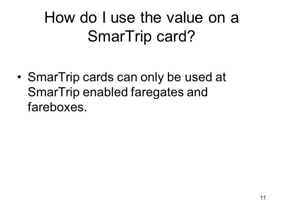 How do I use the value on a SmarTrip card