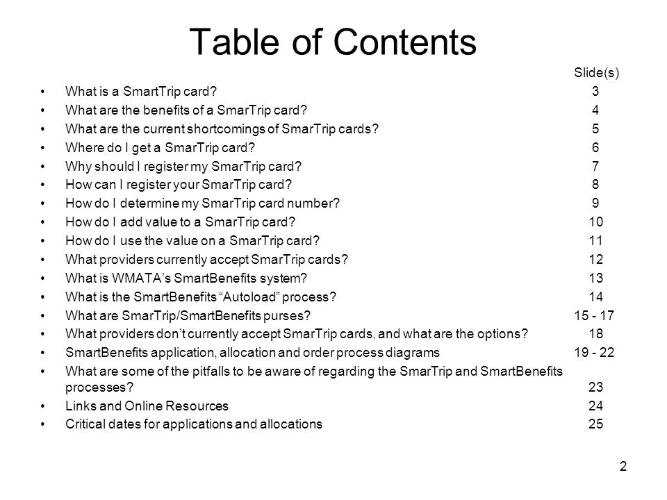 Table of Contents Slide(s) What is a SmartTrip card 3