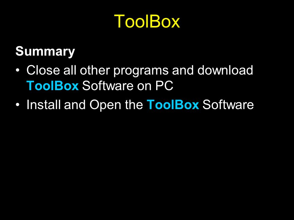 ToolBox Summary. Close all other programs and download ToolBox Software on PC.