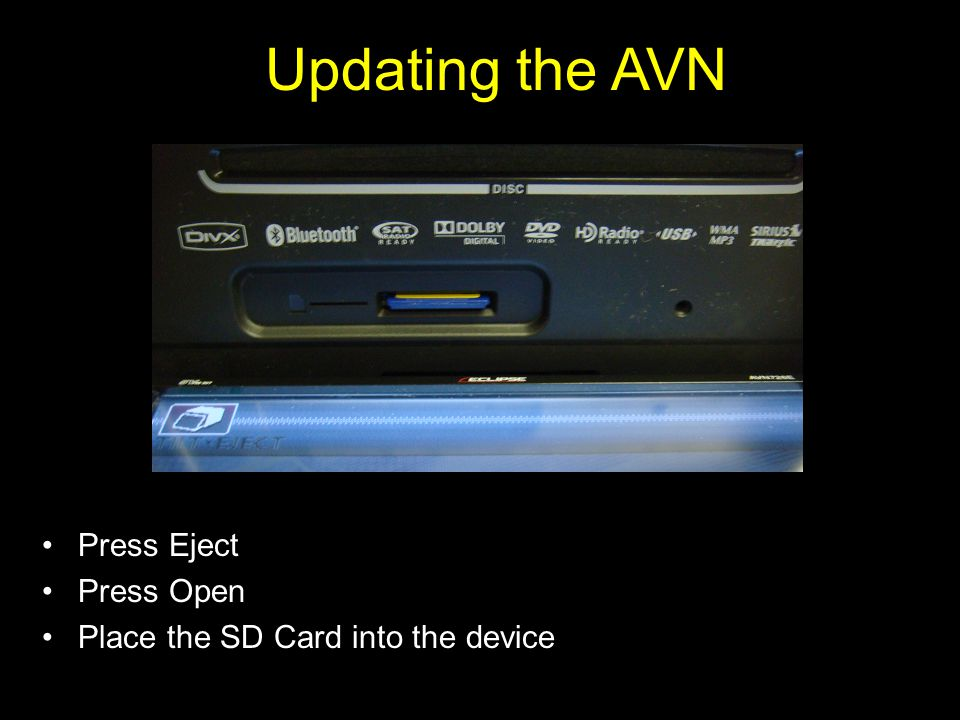 Updating the AVN Press Eject Press Open