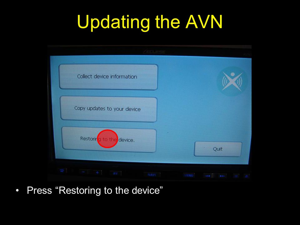 Updating the AVN Press Restoring to the device