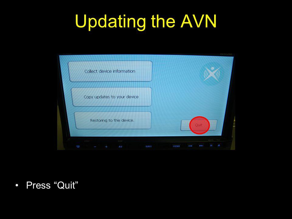 Updating the AVN Press Quit