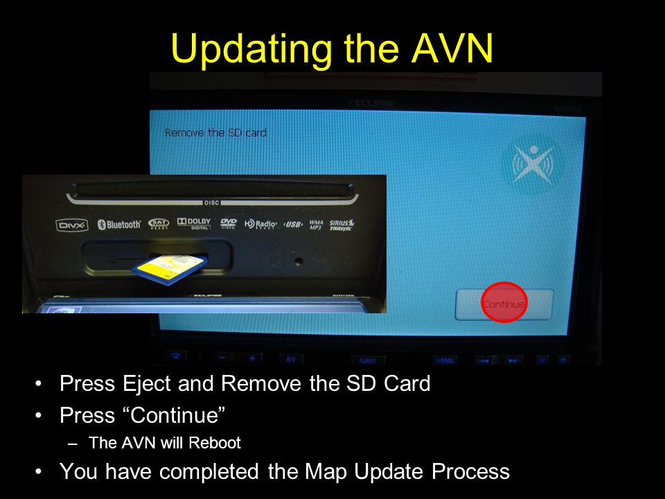 Updating the AVN Press Eject and Remove the SD Card Press Continue
