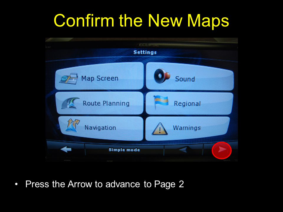 Confirm the New Maps Press the Arrow to advance to Page 2