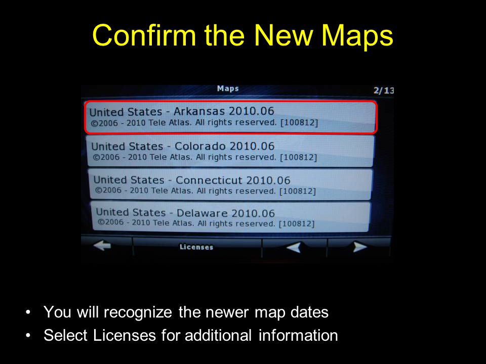 Confirm the New Maps You will recognize the newer map dates