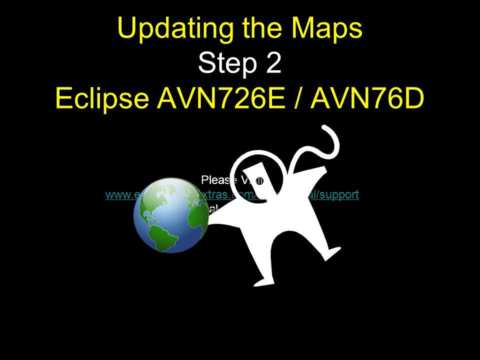 Updating the Maps Step 2 Eclipse AVN726E / AVN76D