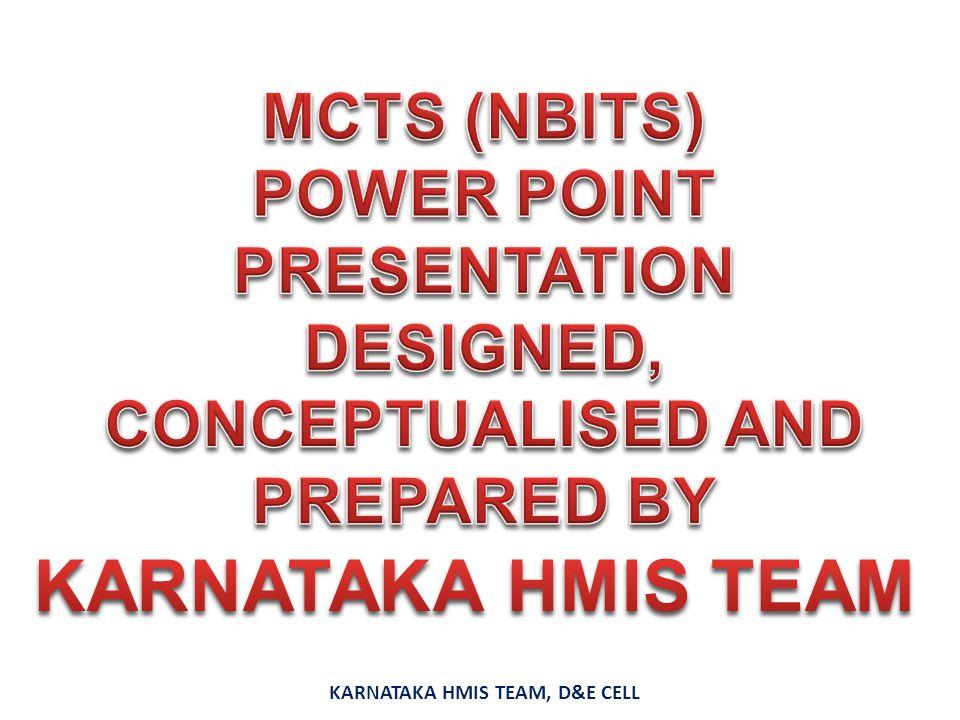 KARNATAKA HMIS TEAM MCTS (NBITS)