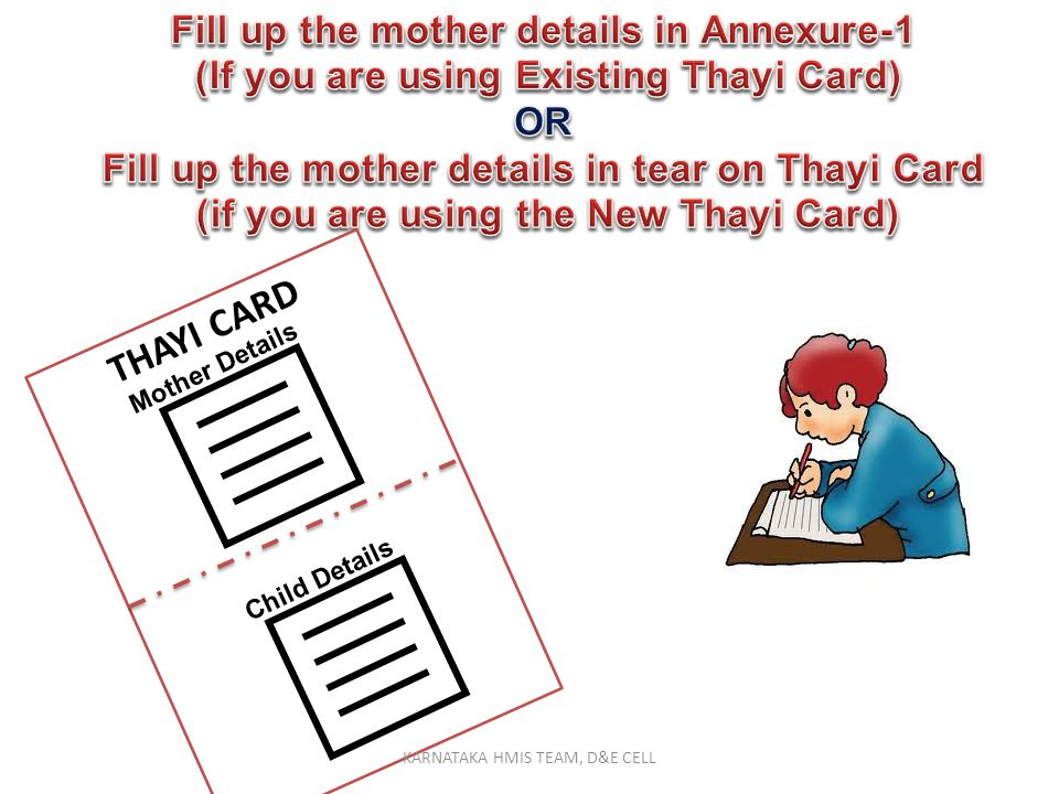   THAYI CARD Fill up the mother details in Annexure-1