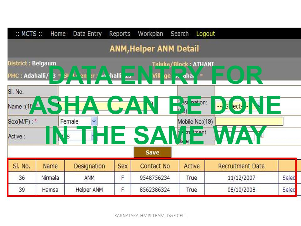DATA ENTRY FOR ASHA CAN BE DONE IN THE SAME WAY