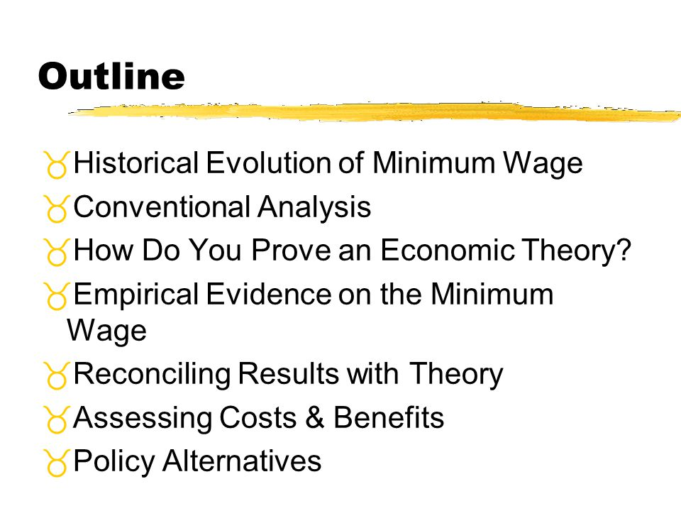 Outline Historical Evolution of Minimum Wage Conventional Analysis