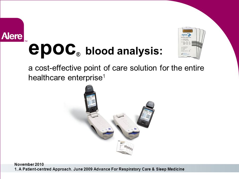 epoc® blood analysis: a cost-effective point of care solution for the entire healthcare enterprise1.
