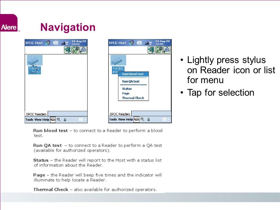 Navigation Lightly press stylus on Reader icon or list for menu