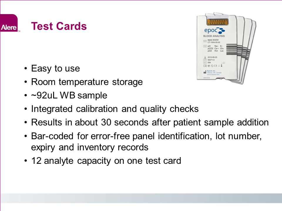 Test Cards Easy to use Room temperature storage ~92uL WB sample
