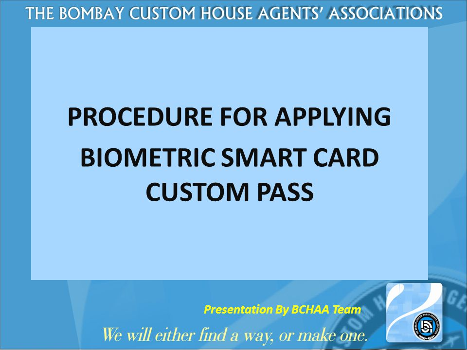 PROCEDURE FOR APPLYING BIOMETRIC SMART CARD CUSTOM PASS