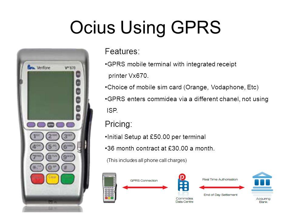 Ocius Using GPRS Features: Pricing: