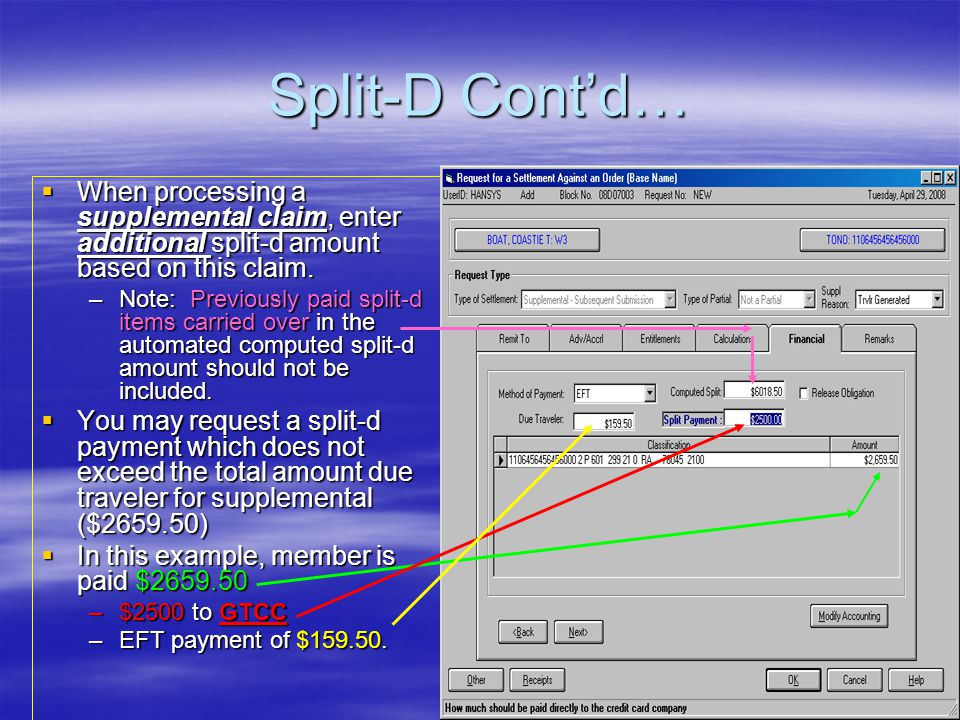 Split-D Cont'd… When processing a supplemental claim, enter additional split-d amount based on this claim.