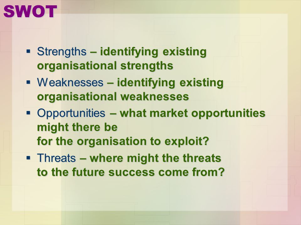 SWOT Strengths – identifying existing organisational strengths