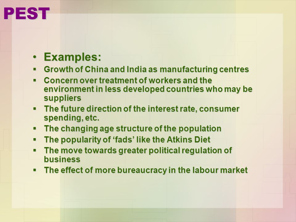 PEST Examples: Growth of China and India as manufacturing centres
