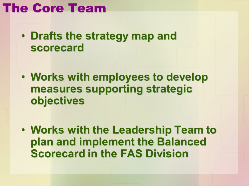 The Core Team Drafts the strategy map and scorecard