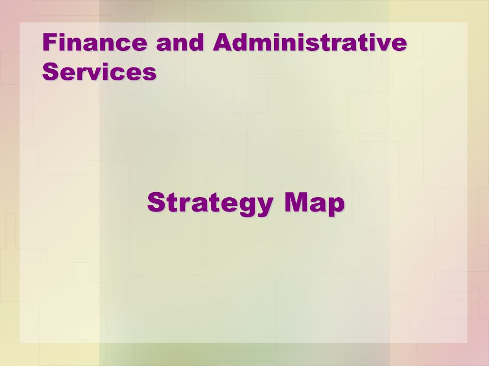 Finance and Administrative Services