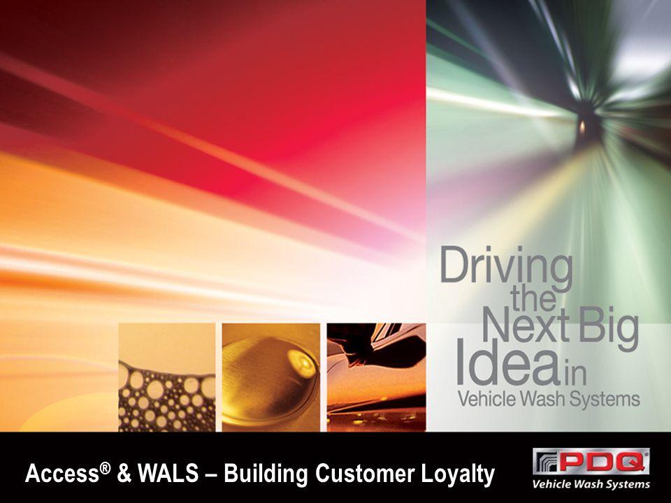 Access® & WALS – Building Customer Loyalty