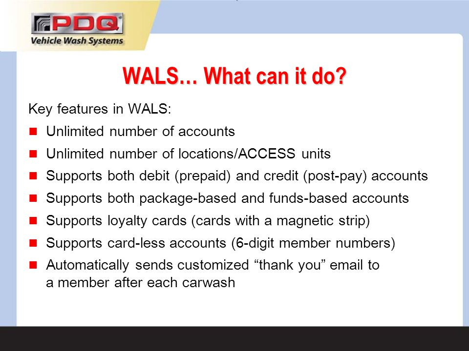 WALS… What can it do Key features in WALS: