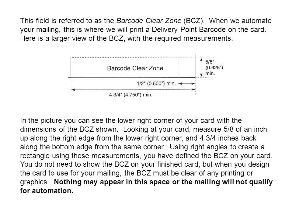 This field is referred to as the Barcode Clear Zone (BCZ)