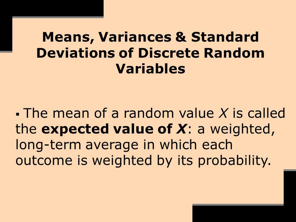 Means, Variances & Standard Deviations of Discrete Random Variables