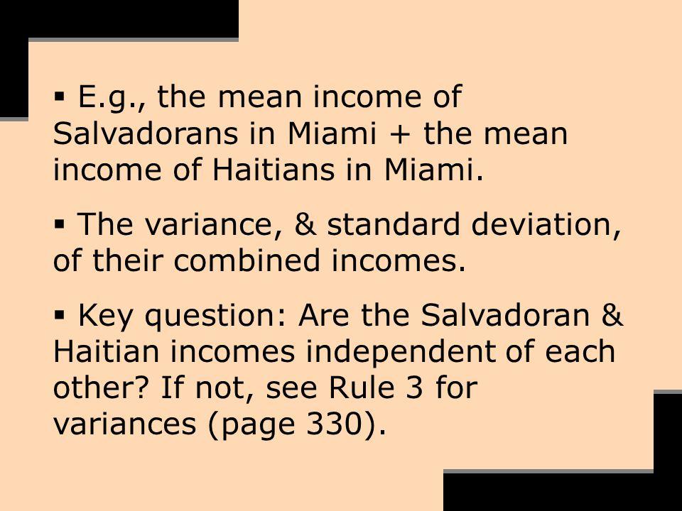 E.g., the mean income of Salvadorans in Miami + the mean income of Haitians in Miami.