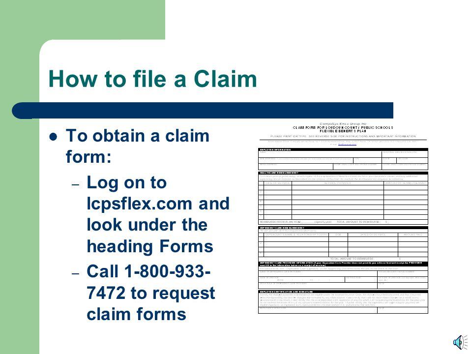 How to file a Claim To obtain a claim form:
