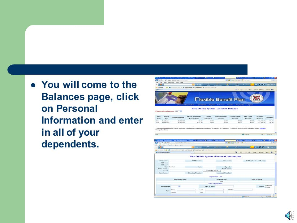 You will come to the Balances page, click on Personal Information and enter in all of your dependents.