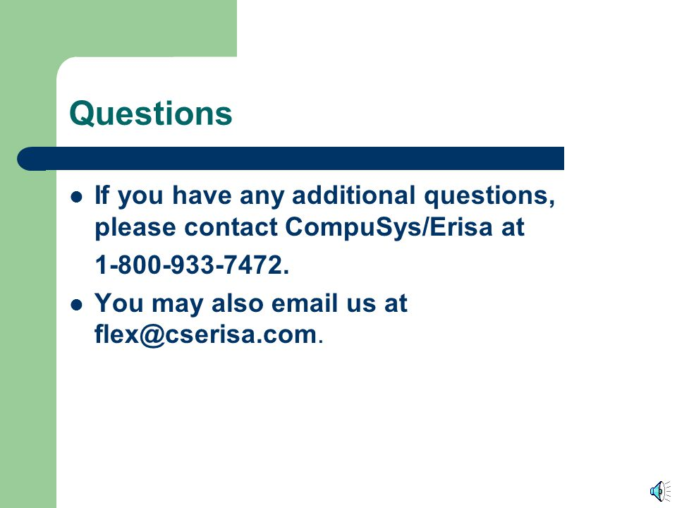 Questions If you have any additional questions, please contact CompuSys/Erisa at.